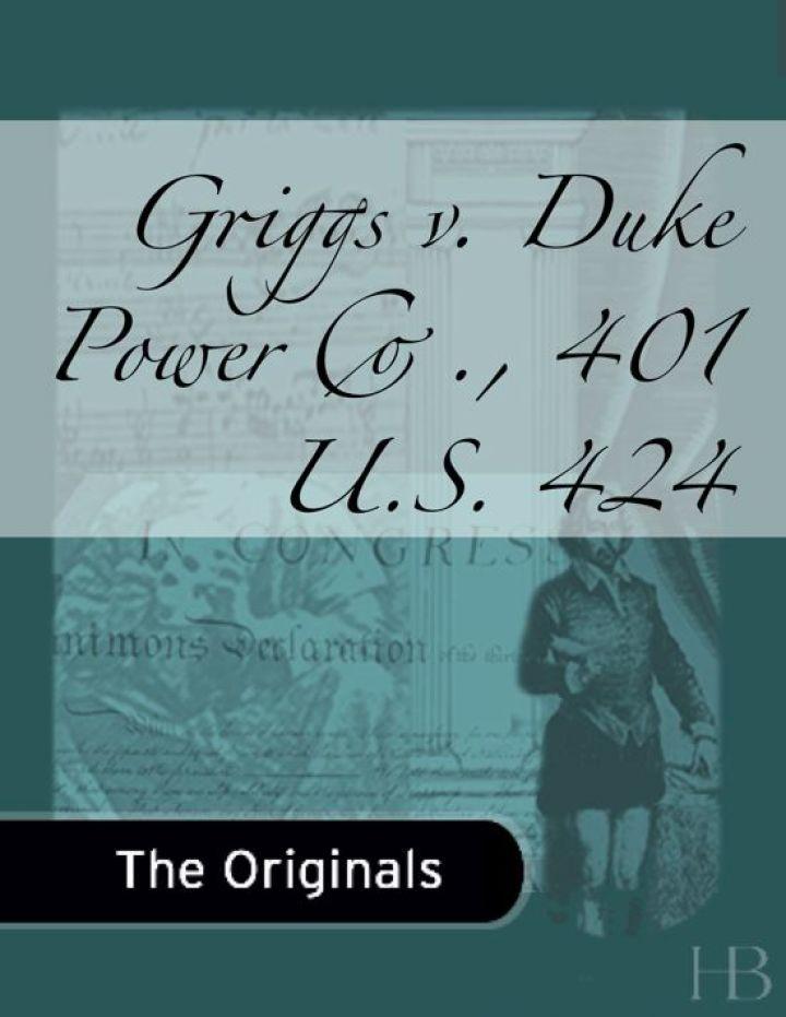 Griggs v. Duke Power Co., 401 U.S. 424