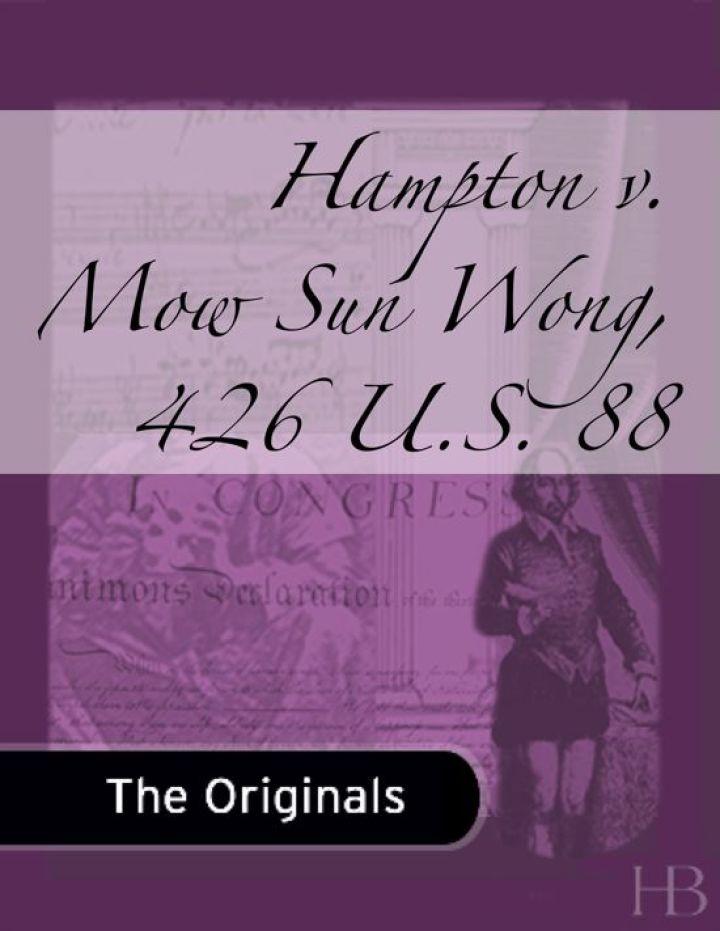 Hampton v. Mow Sun Wong, 426 U.S. 88