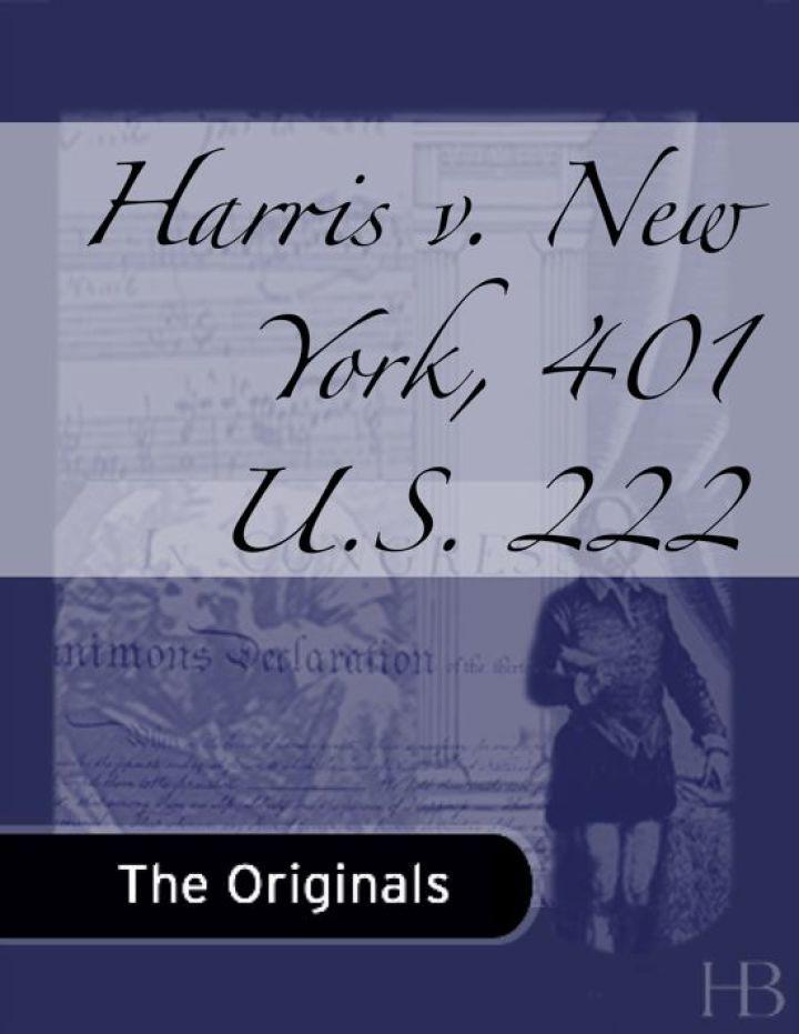 Harris v. New York, 401 U.S. 222