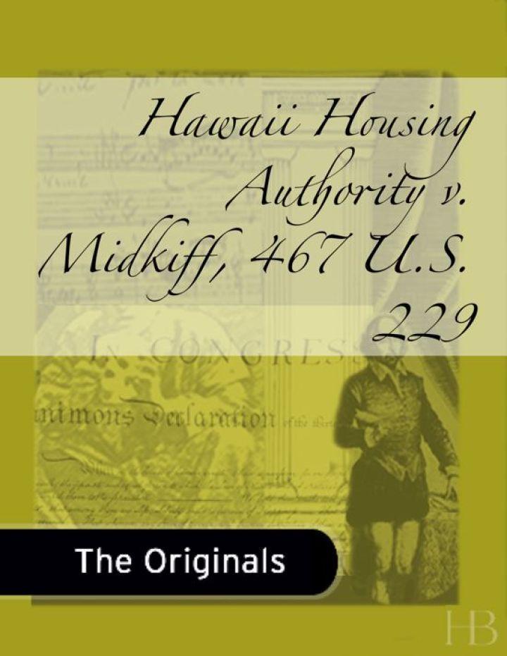 Hawaii Housing Authority v. Midkiff, 467 U.S. 229