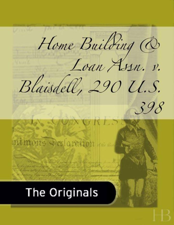 Home Building & Loan Assn. v. Blaisdell, 290 U.S. 398