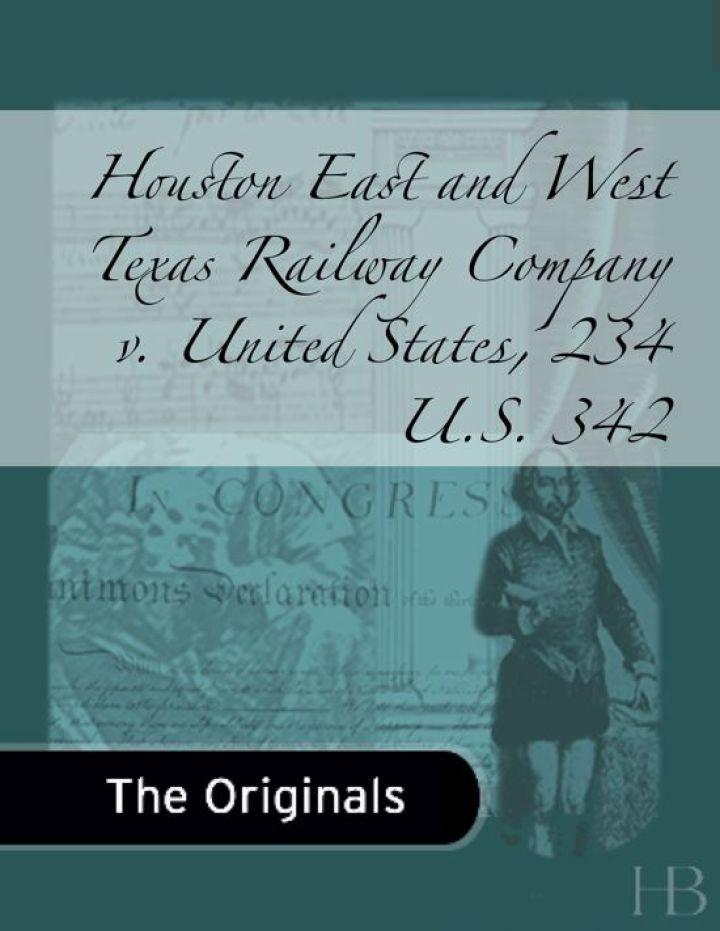 Houston East and West Texas Railway Company v. United States, 234 U.S. 342
