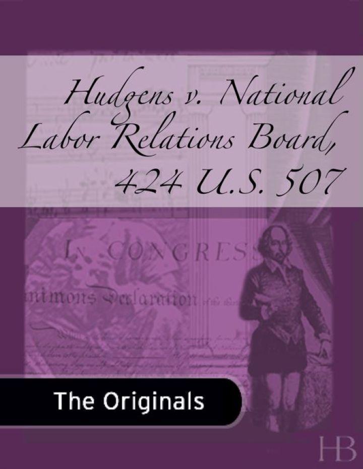 Hudgens v. National Labor Relations Board, 424 U.S. 507