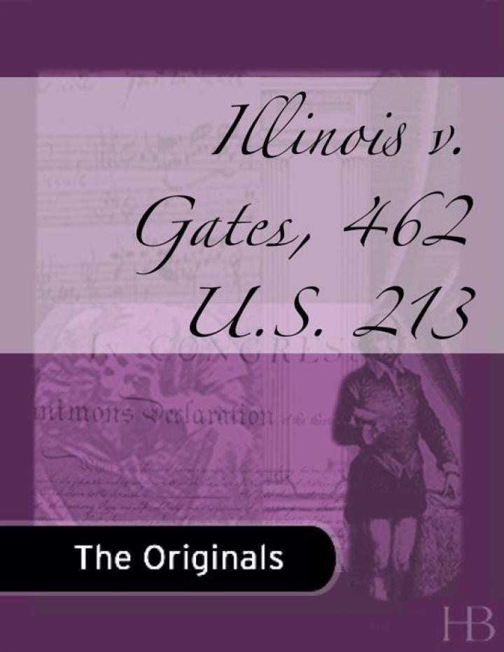 Illinois v. Gates, 462 U.S. 213