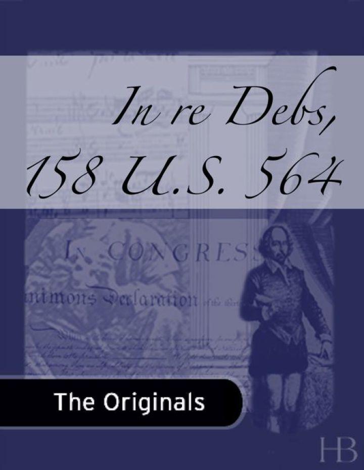 In re Debs, 158 U.S. 564