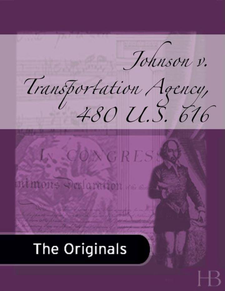 Johnson v. Transportation Agency, 480 U.S. 616
