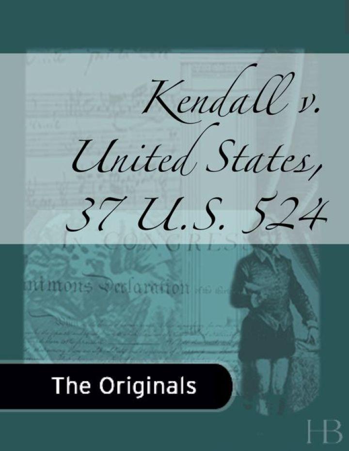 Kendall v. United States, 37 U.S. 524