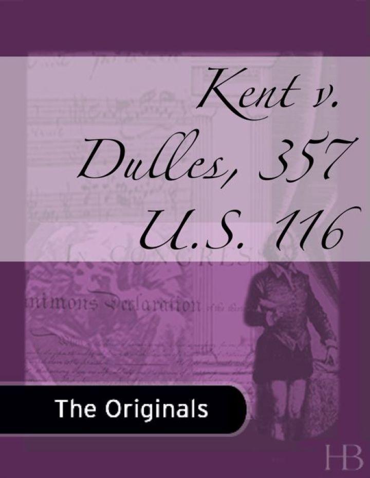 Kent v. Dulles, 357 U.S. 116