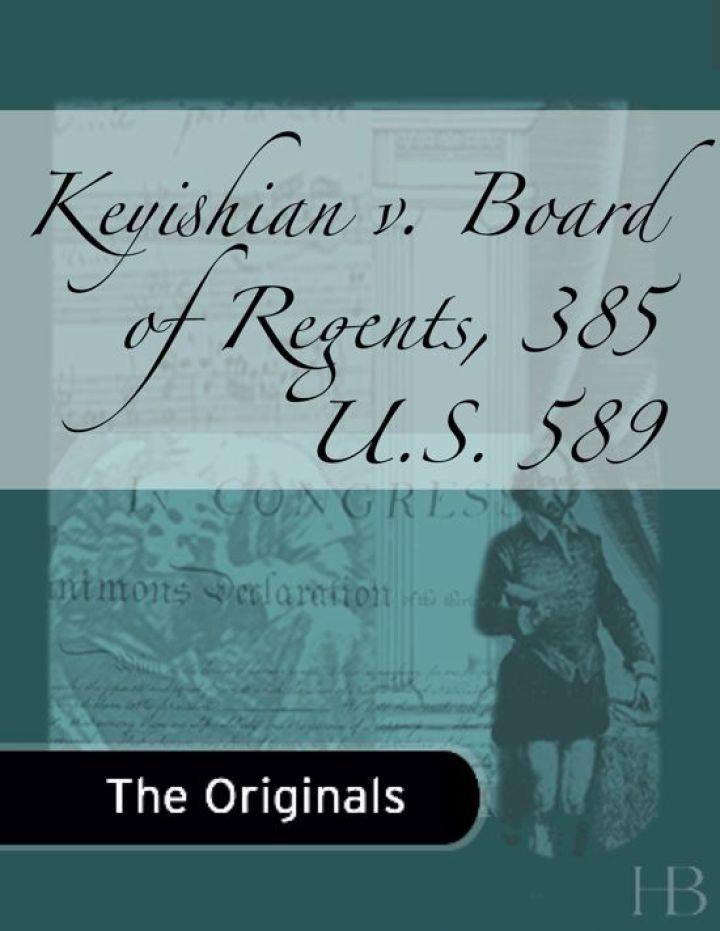 Keyishian v. Board of Regents, 385 U.S. 589