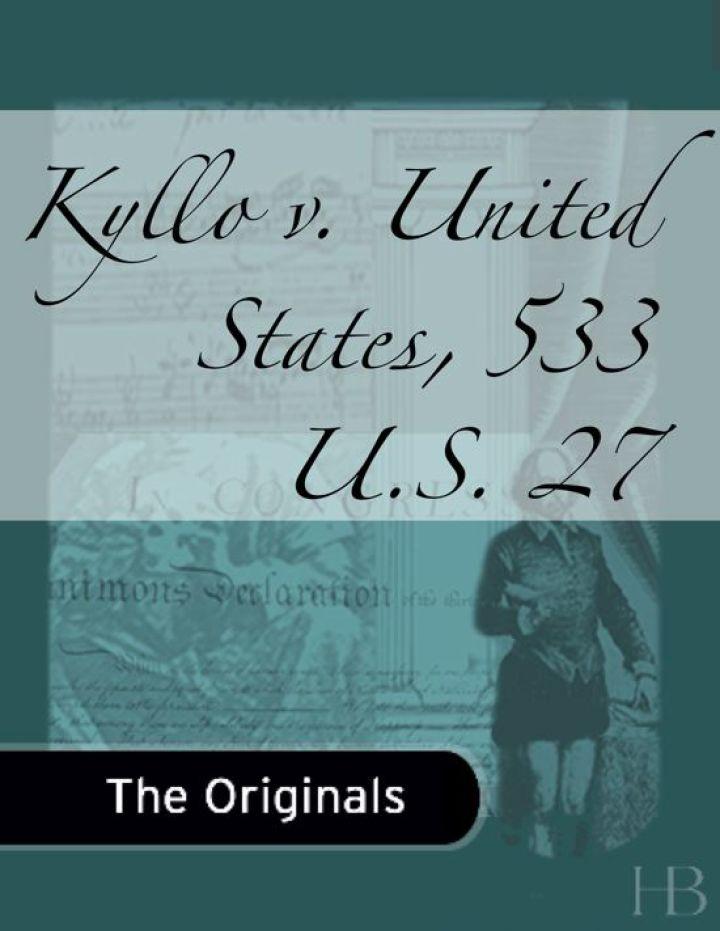 Kyllo v. United States, 533 U.S. 27