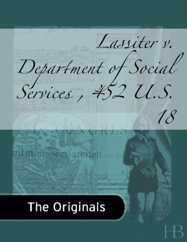 Lassiter v. Department of Social Services , 452 U.S. 18