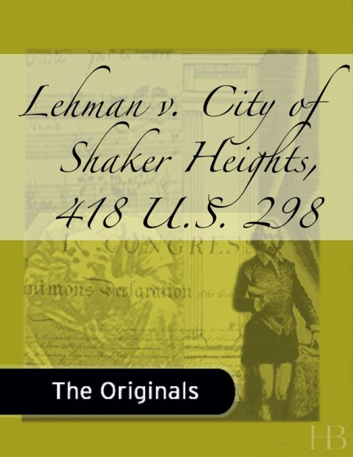Lehman v. City of Shaker Heights, 418 U.S. 298