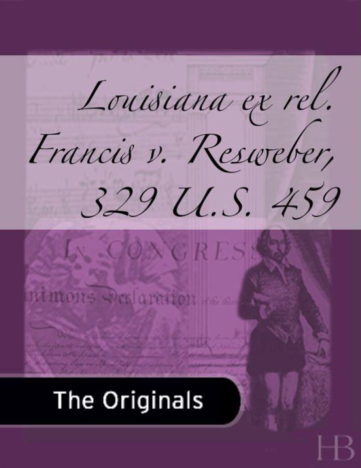 Louisiana ex rel. Francis v. Resweber, 329 U.S. 459