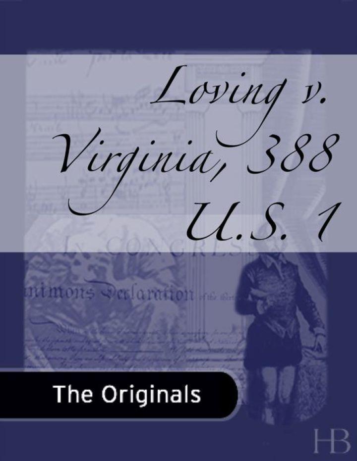 Loving v. Virginia, 388 U.S. 1