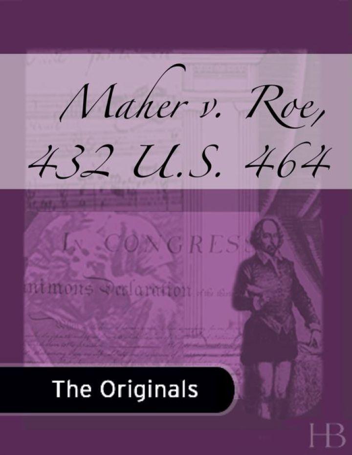 Maher v. Roe, 432 U.S. 464