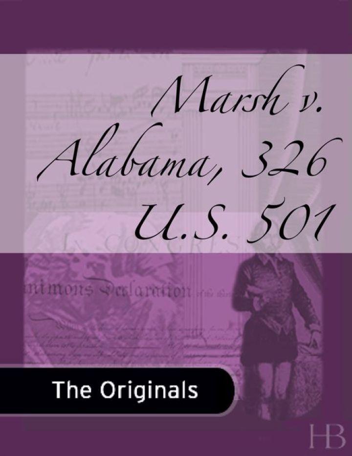 Marsh v. Alabama, 326 U.S. 501