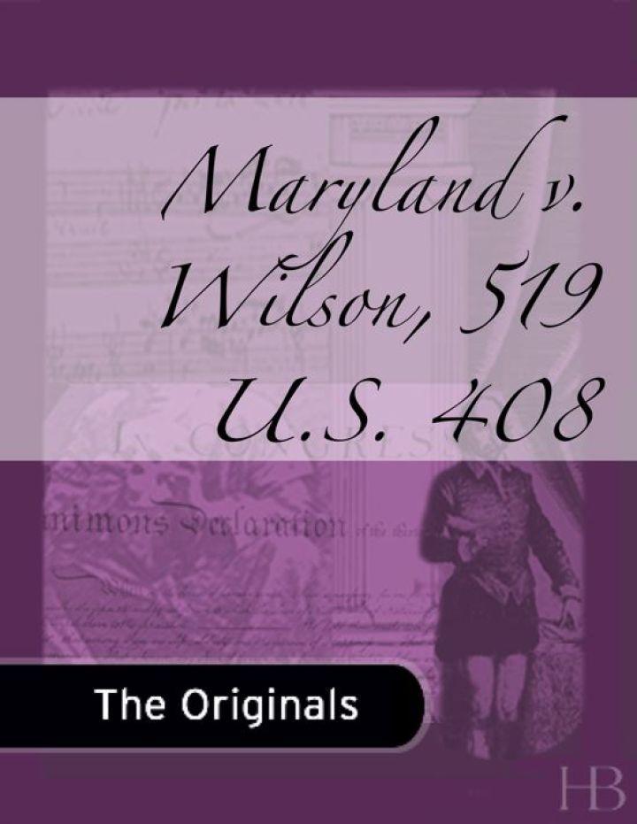 Maryland v. Wilson, 519 U.S. 408