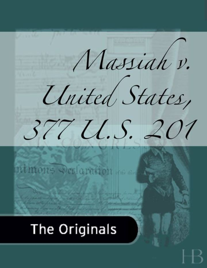 Massiah v. United States, 377 U.S. 201