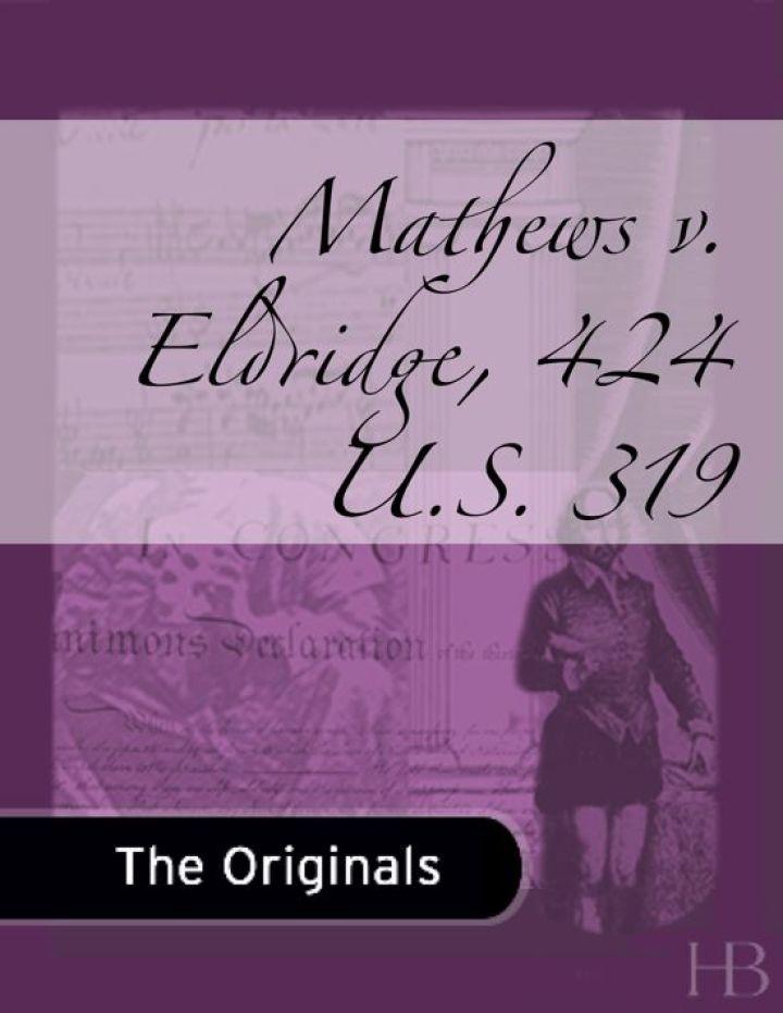 Mathews v. Eldridge, 424 U.S. 319