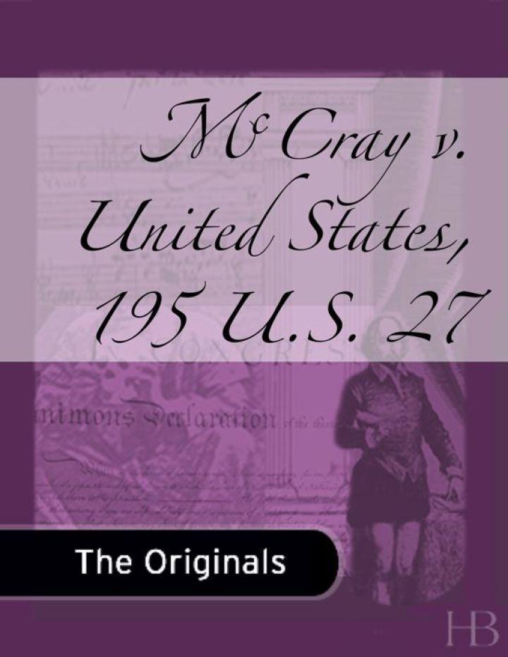 McCray v. United States, 195 U.S. 27