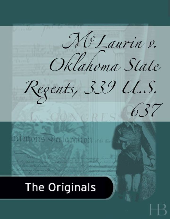 McLaurin v. Oklahoma State Regents, 339 U.S. 637