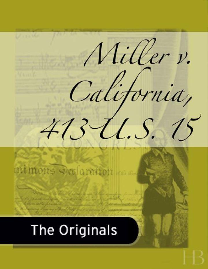 Miller v. California, 413 U.S. 15