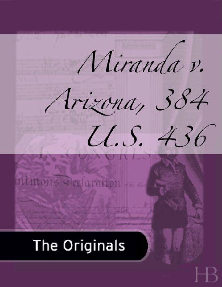 Miranda v. Arizona, 384 U.S. 436