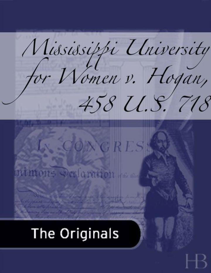 Mississippi University for Women v. Hogan, 458 U.S. 718