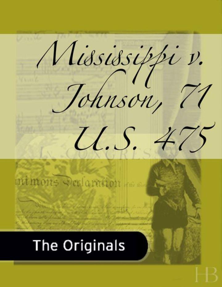 Mississippi v. Johnson, 71 U.S. 475