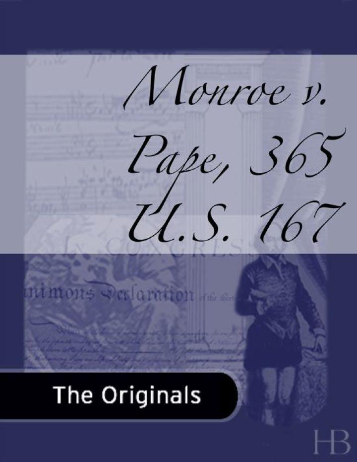 Monroe v. Pape, 365 U.S. 167