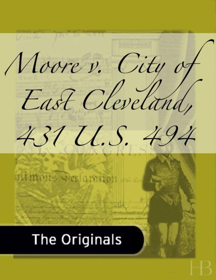 Moore v. City of East Cleveland, 431 U.S. 494