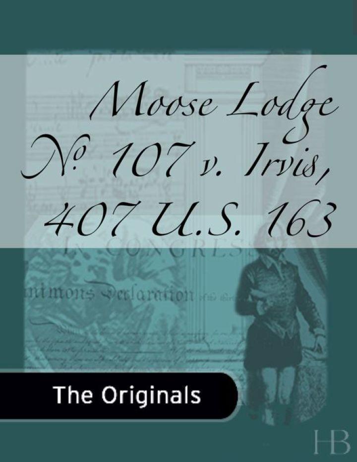 Moose Lodge No. 107 v. Irvis, 407 U.S. 163