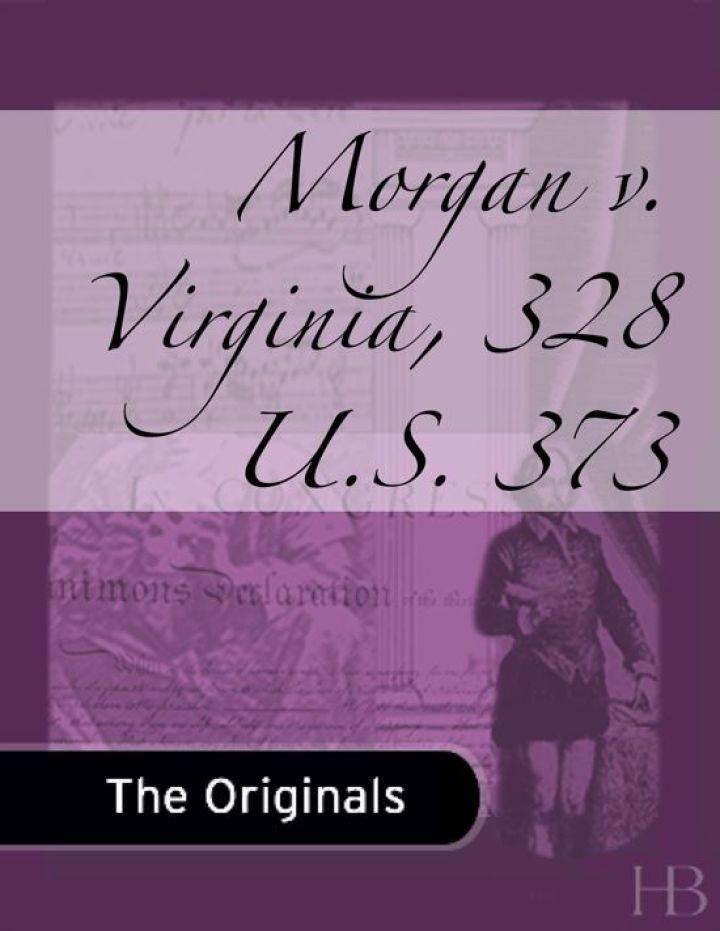 Morgan v. Virginia, 328 U.S. 373