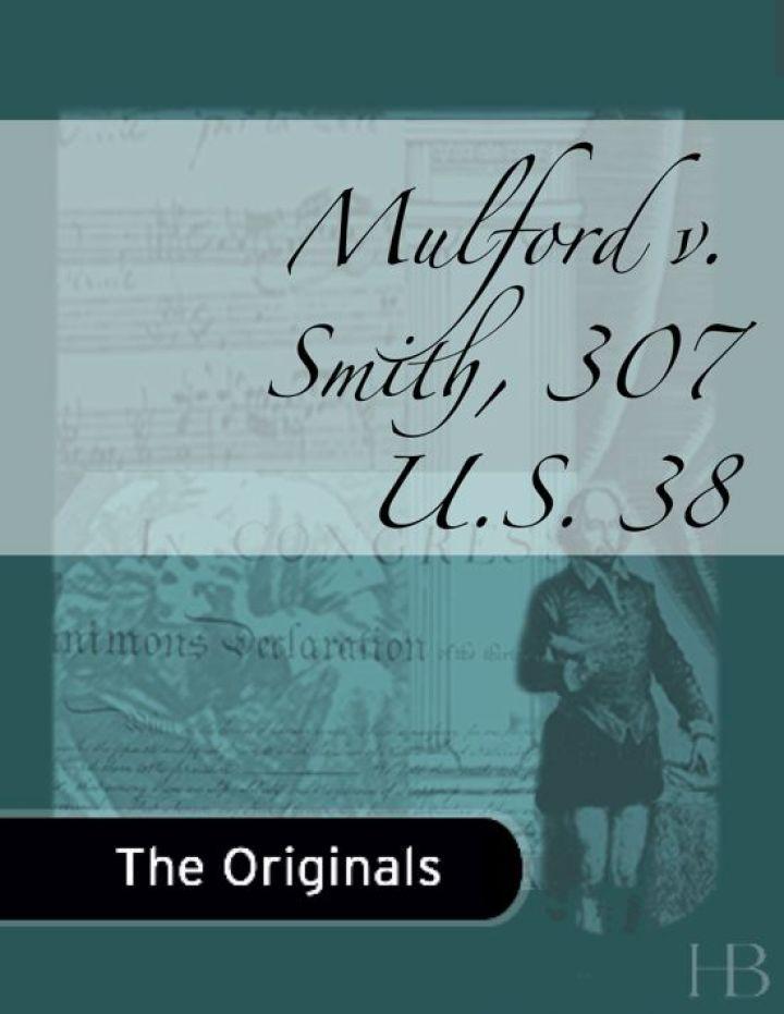 Mulford v. Smith, 307 U.S. 38