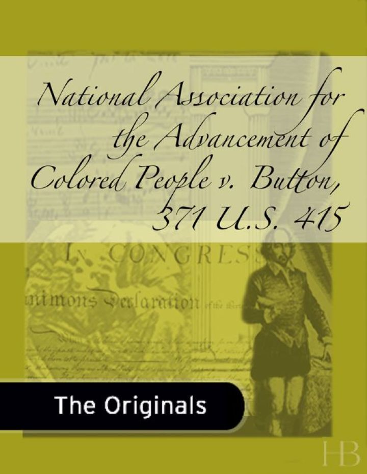 National Association for the Advancement of Colored People v. Button, 371 U.S. 415