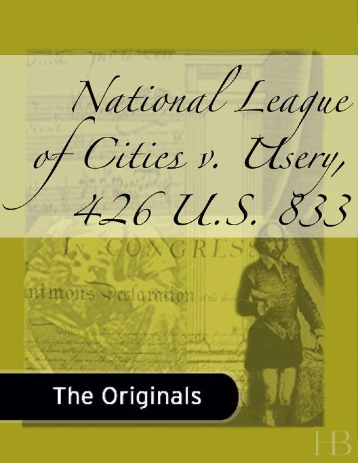 National League of Cities v. Usery, 426 U.S. 833
