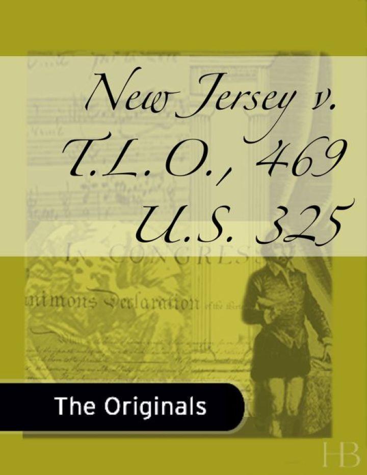 New Jersey v. T.L.O., 469 U.S. 325