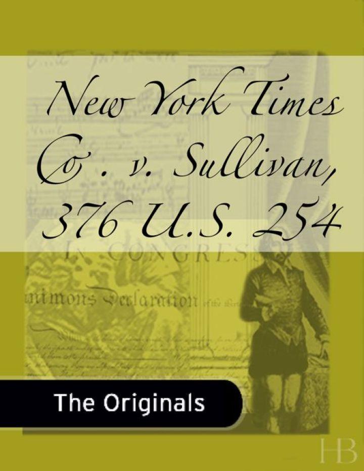 New York Times Co. v. Sullivan, 376 U.S. 254