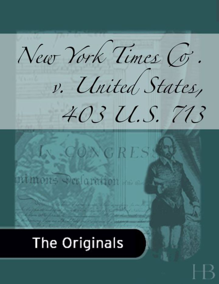 New York Times Co. v. United States, 403 U.S. 713