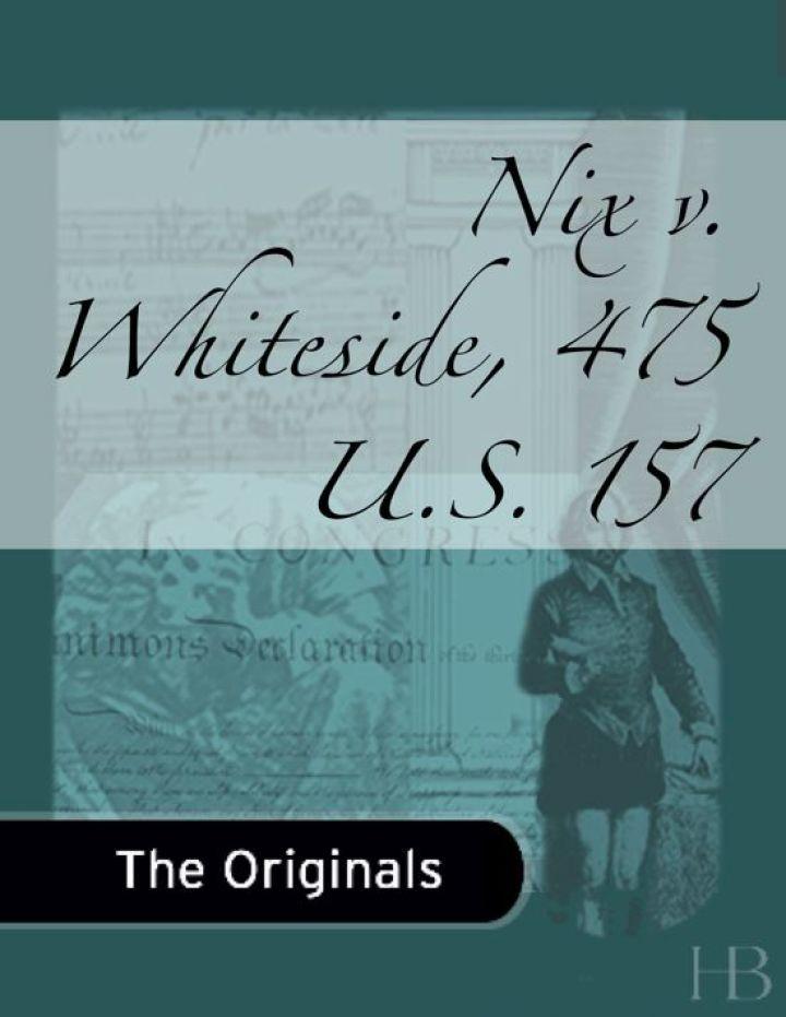Nix v. Whiteside, 475 U.S. 157