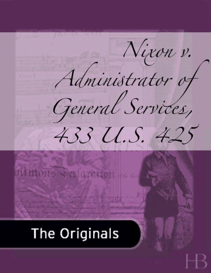 Nixon v. Administrator of General Services, 433 U.S. 425