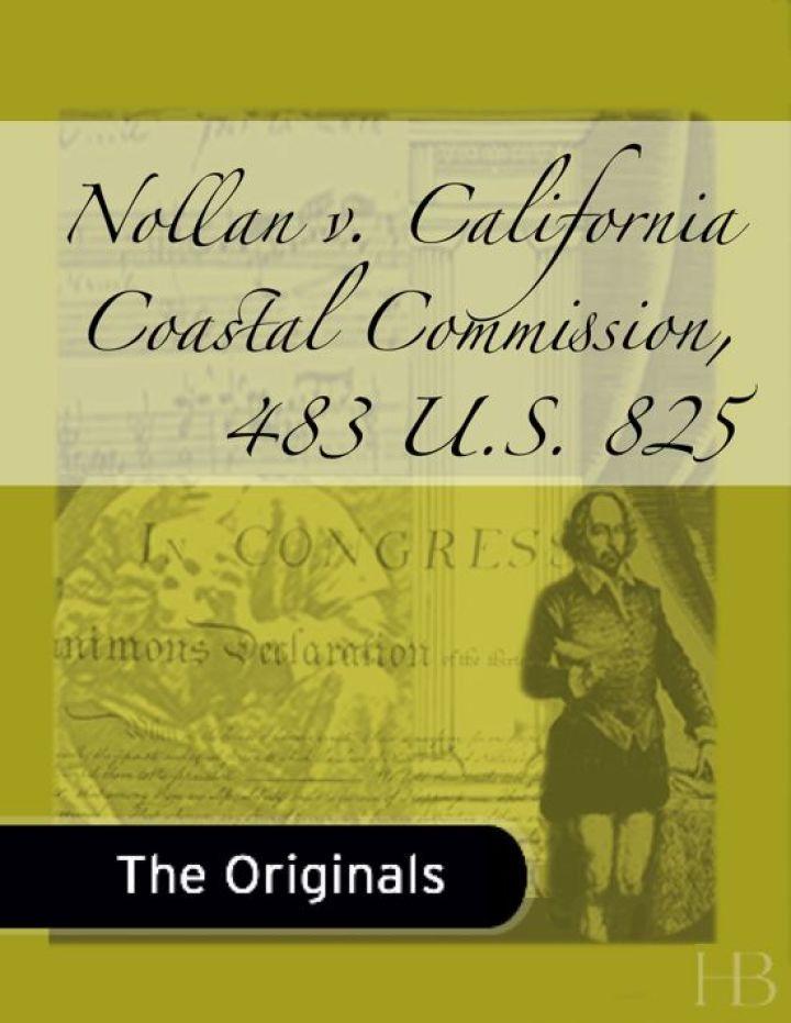 Nollan v. California Coastal Commission, 483 U.S. 825