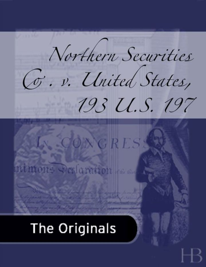 Northern Securities Co. v. United States, 193 U.S. 197