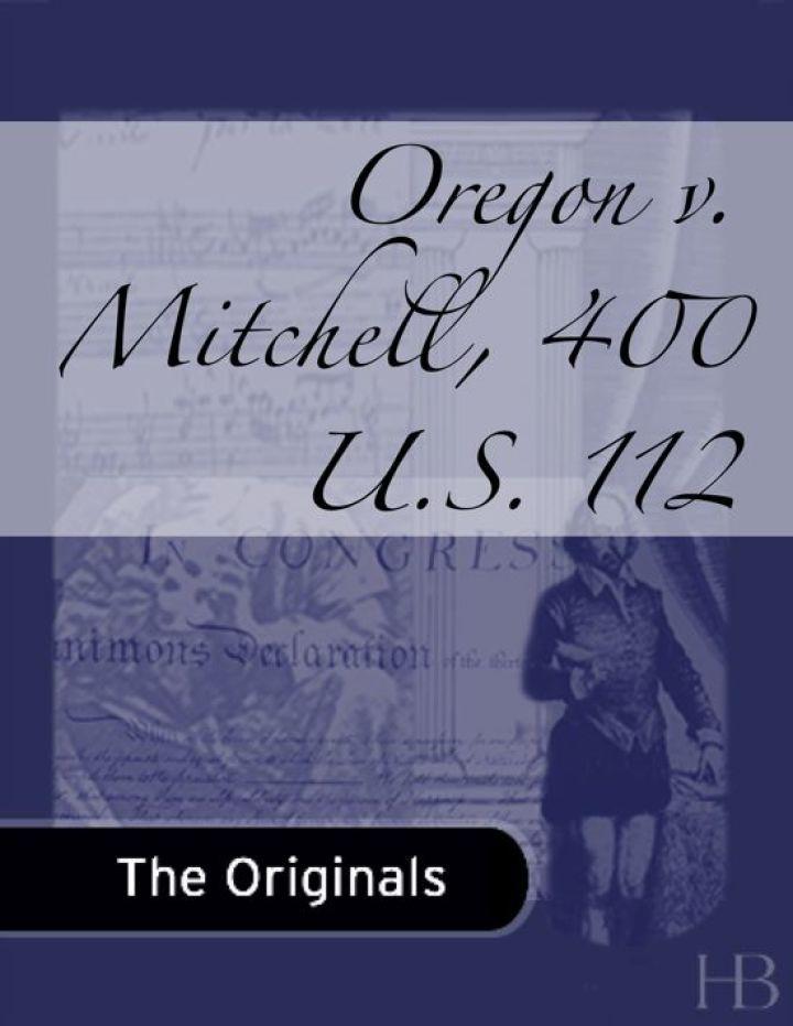 Oregon v. Mitchell, 400 U.S. 112