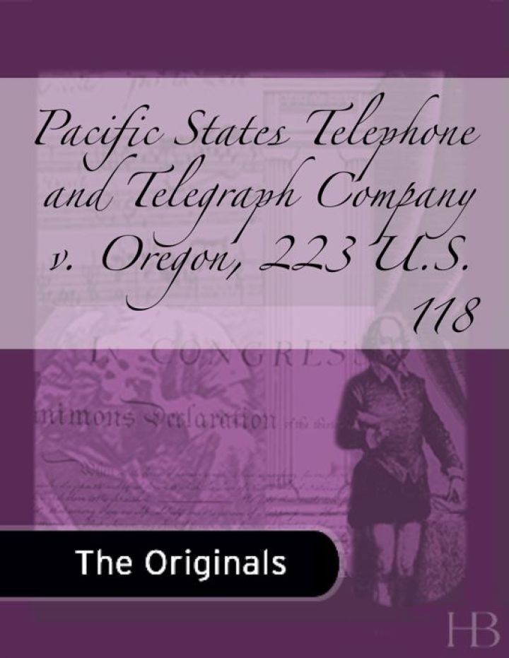 Pacific States Telephone and Telegraph Company v. Oregon, 223 U.S. 118