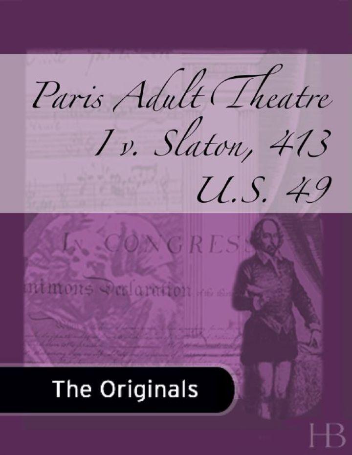 Paris Adult Theatre I v. Slaton, 413 U.S. 49