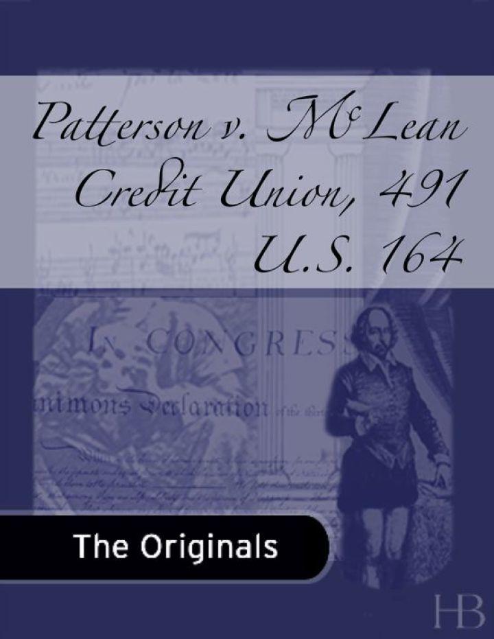 Patterson v. McLean Credit Union, 491 U.S. 164