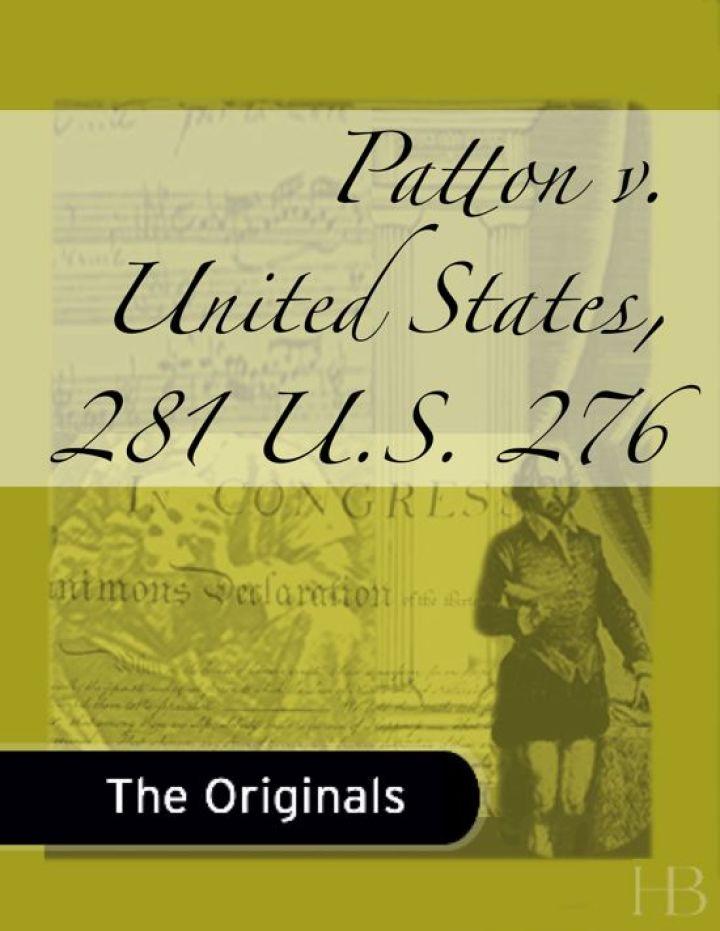 Patton v. United States, 281 U.S. 276