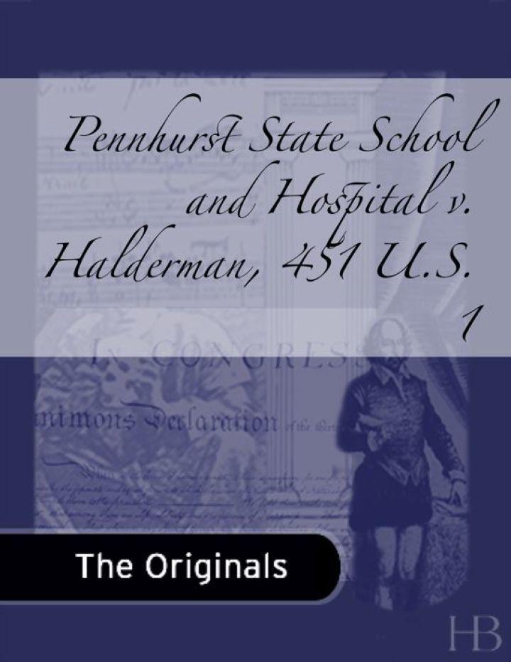 Pennhurst State School and Hospital v. Halderman, 451 U.S. 1