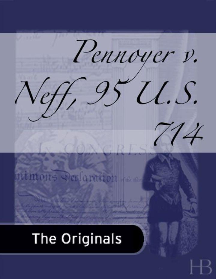 Pennoyer v. Neff, 95 U.S. 714